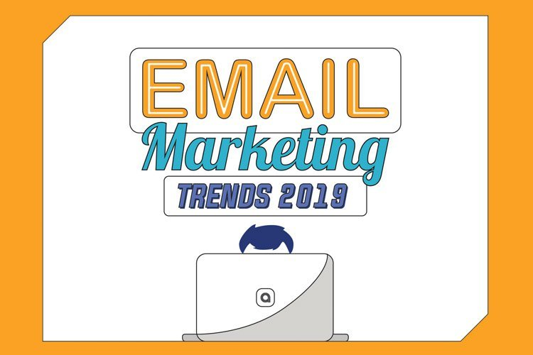 Email Marketing Trends 2019 [Infographic]